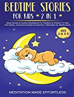 Bedtime Stories For Kids (2 in 1)Sleep Stories& Guided Meditation For Toddlers& Children To Help Fall Asleep, Overcome Anxiety& Insomnia + Relaxation& Mindfulness (Ages 2-6 3-5)