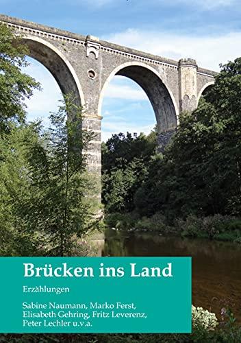 Brücken ins Land: Erzählungen