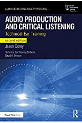 Audio Production and Critical Listening: Technical Ear Training (Audio Engineering Society Presents) Kindle Edition