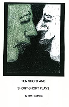 Ten Short and Short-Short Plays