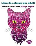 libro da colorare per adulti: disegni unici di gatti che alleviano lo stress perfetto per rilassarsi