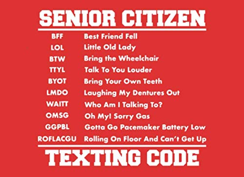 Senior Citizen Texting Code: Funny Gag Gift Over the Hill N