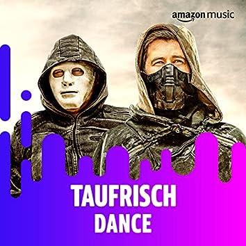 Taufrisch: Dance