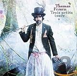 Songtexte von Thomas Fersen - Trois petits tours