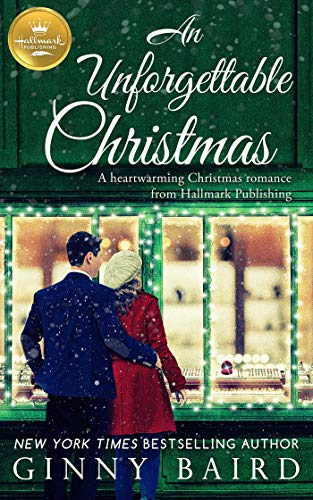 An Unforgettable Christmas: A heartwarming Christmas romance from Hallmark Publishing