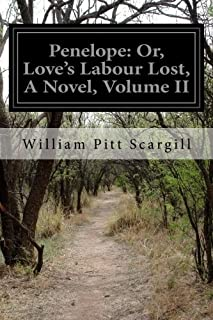 Penelope: Or, Love's Labour Lost, A Novel, Volume II