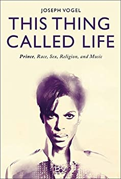 This Thing Called Life  Prince Race Sex Religion and Music