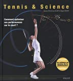 Tennis & Science - Comment optimiser ses performances sur le court ?