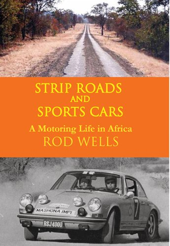 Strip Roads and Sports Cars: A motoring life in Africa (English Edition)