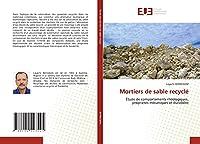 Mortiers de sable recyclé: Étude de comportements rhéologiques, propriétés mécaniques et durabilité