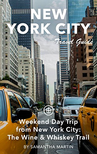 New York City Travel Guide (Unanchor) - Weekend Day Trip from New York City: The Wine & Whiskey Trail (English Edition)