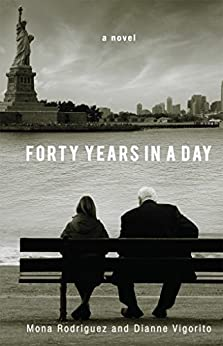 Forty Years In A Day by [Mona Rodriguez, Dianne Vigorito]
