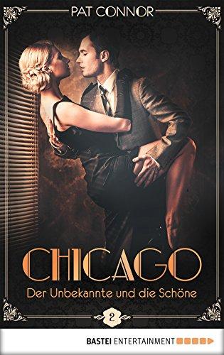 Chicago - Der Unbekannte und die Schöne (Die Krimi-Serie in den Zwanzigern 2)