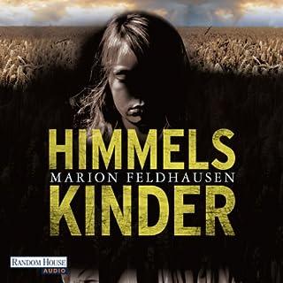 Himmelskinder                   Autor:                                                                                                                                 Marion Feldhausen                               Sprecher:                                                                                                                                 Martin Bross                      Spieldauer: 7 Std. und 17 Min.     14 Bewertungen     Gesamt 3,5