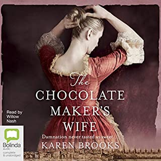 The Chocolate Maker's Wife                   By:                                                                                                                                 Karen Brooks                               Narrated by:                                                                                                                                 Willow Nash                      Length: 20 hrs and 56 mins     15 ratings     Overall 4.6