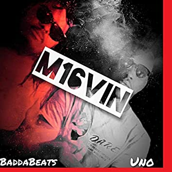 M16vin (feat. Uno)