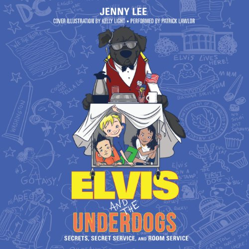 Elvis and the Underdogs: Secrets, Secret Service, and Room Service audiobook cover art
