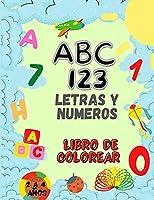 Libro de colorear del alfabeto y los números para niños de 2 a 4 años: Libro para colorear ABC y 123 para niños de 2 a 4 años para niños para aprender el abecedario