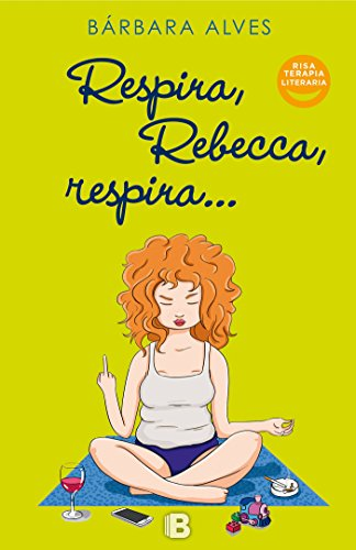Respira, Rebecca, respira (Ediciones B)