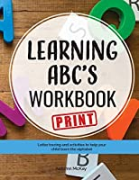 Learning ABC's Workbook - Print: Tracing and activities to help your child learn print uppercase and lowercase letters (Early Learning Workbook)