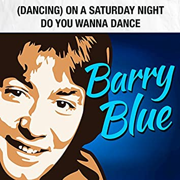(Dancing) on a Saturday Night / Do You Wanna Dance (Rerecorded)