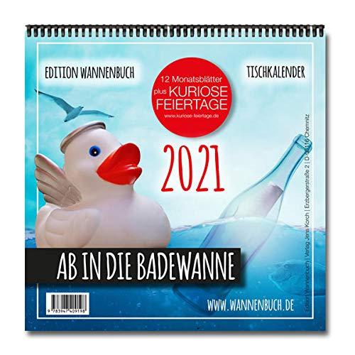 Ab in die Badewanne! Tischkalender 2021: Monatskalender für Badeenten-Fans mit kuriosen Feiertagen