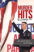 Murder Hits the Campaign Trail: An Amy Bell Mystery
