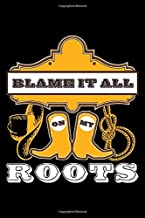 Blame It All On My Roots: College Ruled Line Paper Blank Journal to Write In - Lined Writing Notebook for Middle School and College Students
