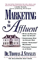 Marketing to the Affluent by Thomas J. Stanley(1997-08-22)