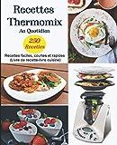 Recettes Thermomix Au Quotidien: 250 Recettes faciles, courtes et rapides (Livre de recette-livre cuisine)