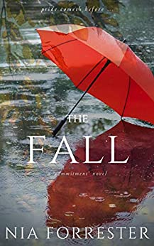 The Fall (The 'Commitment' Series Book 4) by [Nia Forrester]
