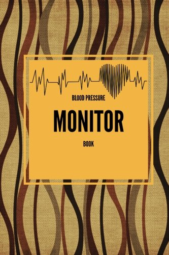 "Blood Pressure Monitor Book: Brown Portable 6"" x 9"" Softback Blood Pressure Log 