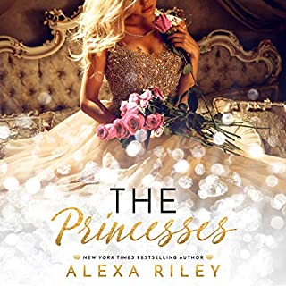 The Princesses     (The Princess Series)              By:                                                                                                                                 Alexa Riley                               Narrated by:                                                                                                                                 Laurie West,                                                                                        Hunter Millbrook                      Length: 7 hrs and 42 mins     55 ratings     Overall 4.4