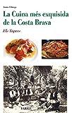 La Cuina mes exquisida de la Costa Brava. Els Tapers: 16 (Rebost i Cuina)