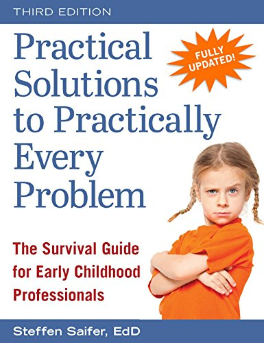 Compare Textbook Prices for Practical Solutions to Practically Every Problem: The Survival Guide for Early Childhood Professionals Third Edition ISBN 9781605545127 by Saifer, Steffen