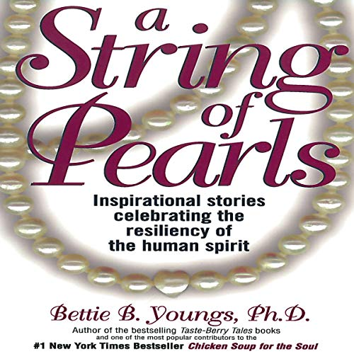 A String of Pearls: Inspirational Stories Celebrating the Resiliency of the Human Spirit audiobook cover art