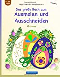 BROCKHAUSEN Bastelbuch Bd. 1 - Das große Buch zum Ausmalen