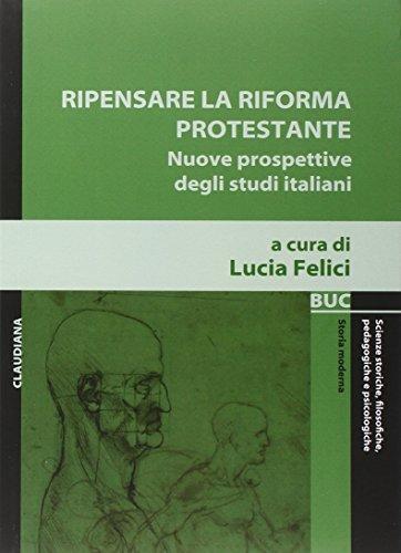 Ripensare la riforma protestante. Nuove prospettive degli studi italiani