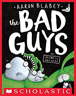 The Bad Guys in Alien vs Bad Guys (The Bad Guys #6) by [Aaron Blabey]