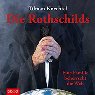 Die Rothschilds: Eine Familie beherrscht die Welt                   Autor:                                                                                                                                 Tilman Knechtel                               Sprecher:                                                                                                                                 Markus Böker                      Spieldauer: 10 Std. und 42 Min.     302 Bewertungen     Gesamt 4,1