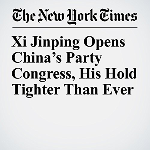 Xi Jinping Opens China's Party Congress, His Hold Tighter Than Ever copertina