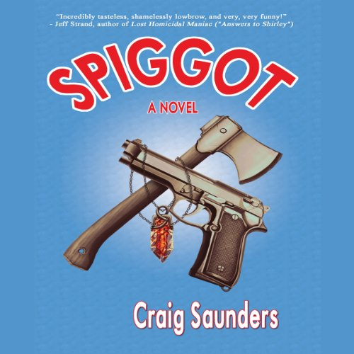 Spiggot: A Depraved Comedy cover art