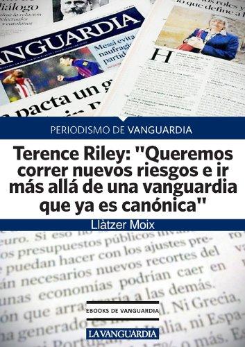 """Terence Riley: """"Queremos correr nuevos riesgos e ir más allá de una vanguardia que ya es canónica"""""""
