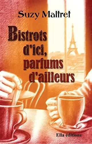 Bistrots d'Ici, Parfums d'Ailleurs