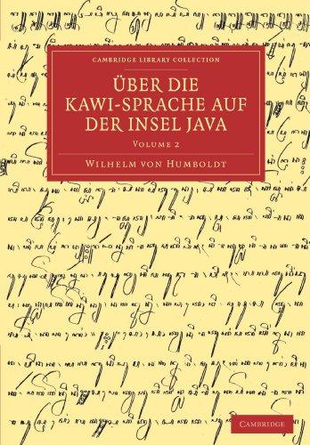 Über die Kawi-sprache auf der Insel Java 3 Volume Set: Uber die Kawi-sprache auf der Insel Java: Volume 2 (Cambridge Library Collection - Linguistics)