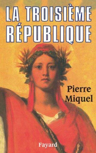 La Troisième République (Biographies Historiques) (French Edition)