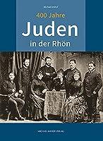 Juden in der Rhoen: Jubilaeumsausgabe - 1700 Jahre juedisches Leben in Deutschland