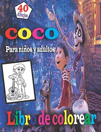 COCO Libro de colorear_Para niños y adultos: Contiene 40 dibujos interesantes