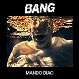 Songtexte von Mando Diao - BANG