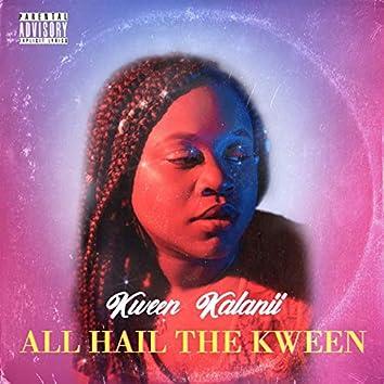 All Hail the Kween